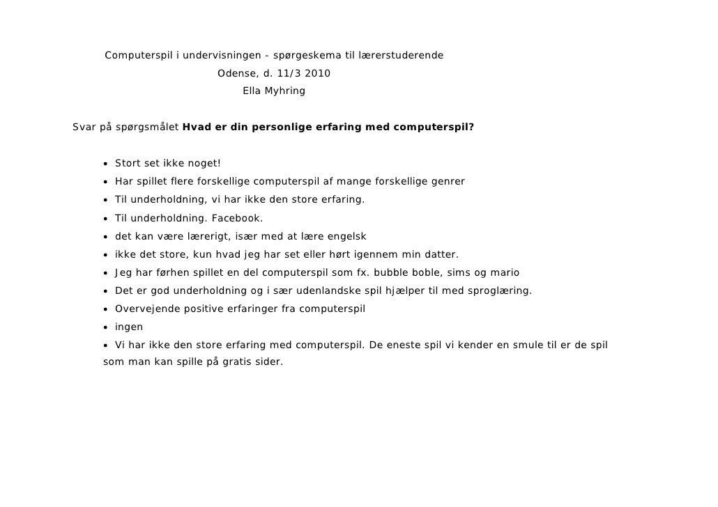 Computerspil i undervisningen - spørgeskema til lærerstuderende                            Odense, d. 11/3 2010           ...