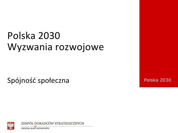 Polska 2030 Wyzwania rozwojowe Spójność społeczna