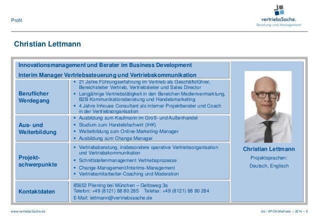 cle / SPOK-Methode – 2014 – 9www.vertriebsSache.de Christian Lettmann Beruflicher Werdegang  21 Jahre Führungserfahrung i...