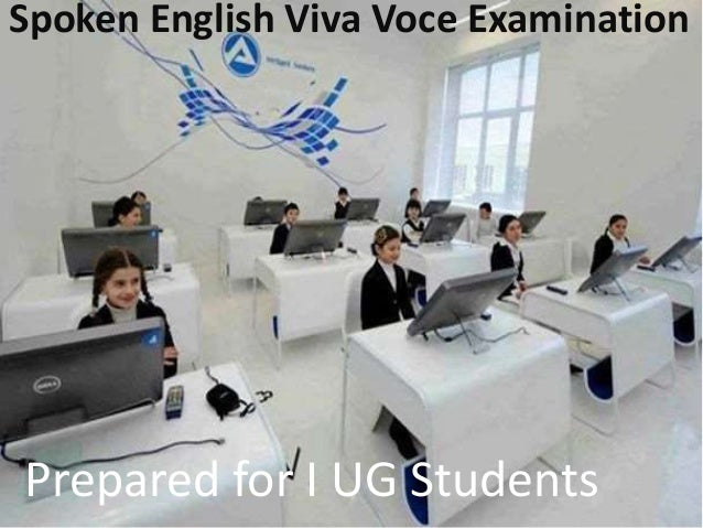 Spoken English Viva Voce Examination Prepared for I UG Students