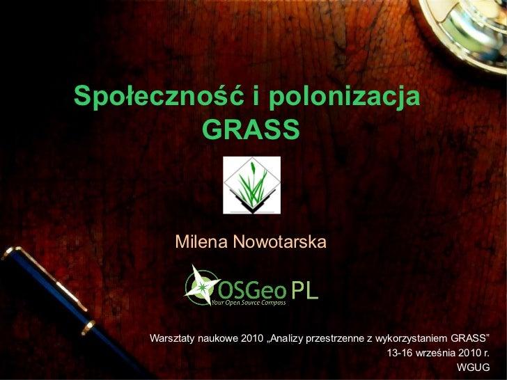 """Społeczność i polonizacja        GRASS          Milena Nowotarska     Warsztaty naukowe 2010 """"Analizy przestrzenne z wykor..."""