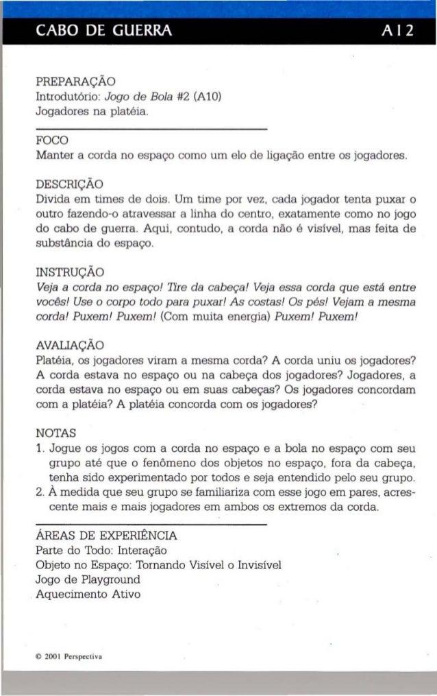 CABO DE GUERRA A I 2  PREPARAÇÃO  Introdutório: Jogo de Bola #2 (Al O)  Jogadores na platé ia .  FOCO  Manter a corda no e...