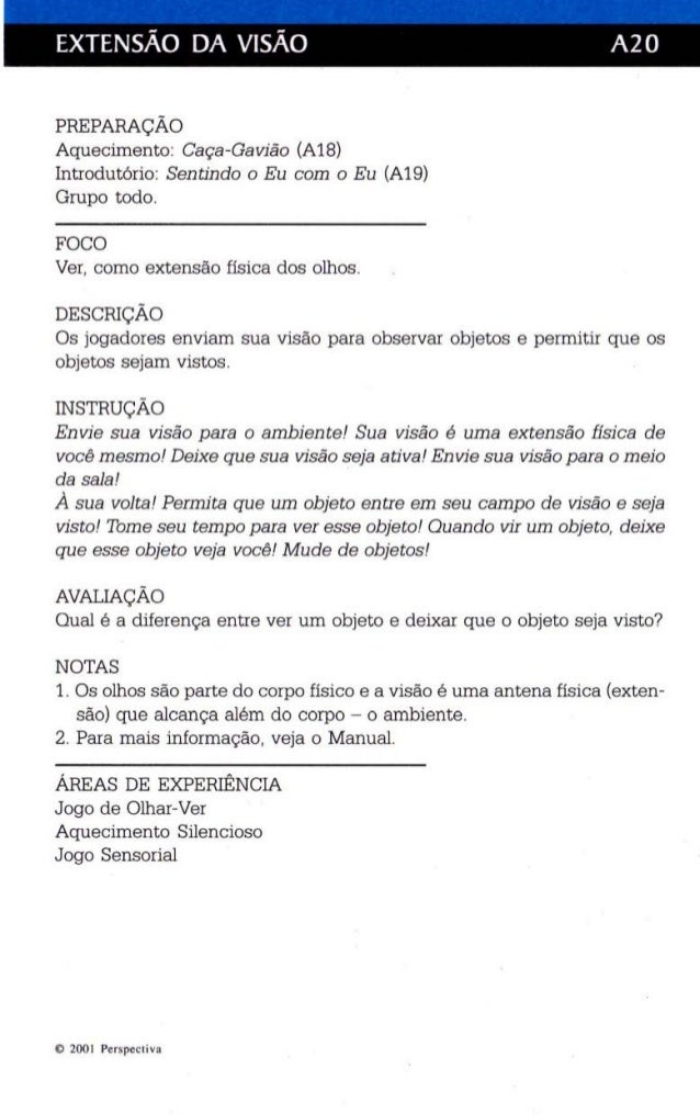 EXTENSÃO DA VISÃO A2 O  PREPARAÇÃO  Aqu ecimento: Caça -Gavião (A18)  Int rodutório: Sen tindo o Eu com o Eu (A19)  Grupo ...