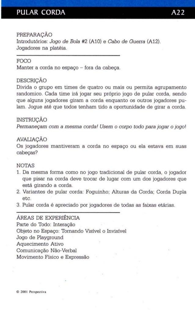 PULAR CORDA A22  PREPARAÇÃO  Introdutórios : Jogo de Bola #2 (AlO) e Cabo de Guerra (Al2).  Jogadores na platé ia.  FOCO  ...