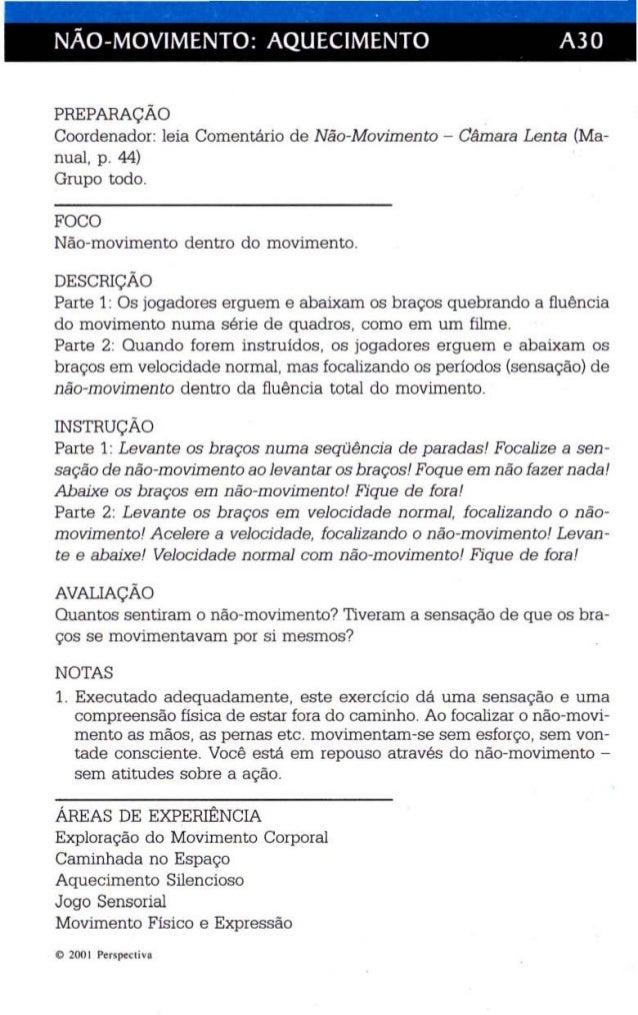 · .  NÃO-MOVIMENTO: AQUECIMENTO A30  PREPARAÇÃO  Coordenador: leia Comentário de Não-Movimento - Câmara Lenta (Manual,  p...
