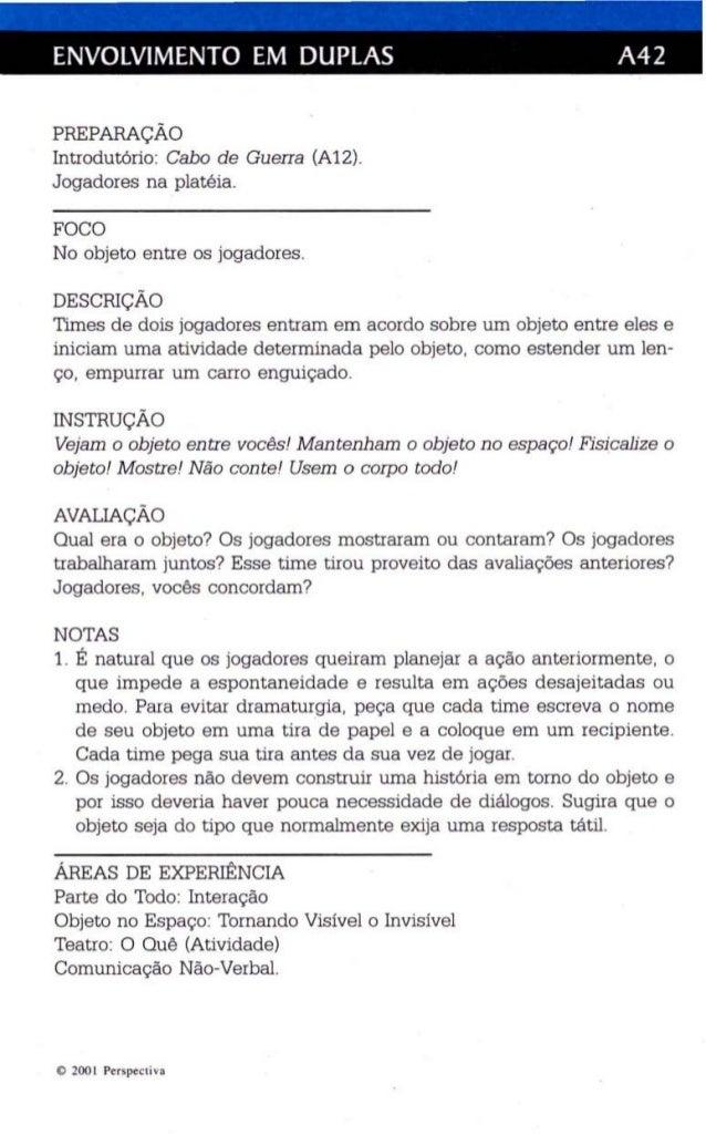 ENVOLVIMENTO EM DUPLAS A42  PREPARAÇÃO  Introdutório: Cabo de Guerra (A12).  Jogadores na platéia.  FOCO  No objeto entre ...