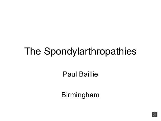 The Spondylarthropathies Paul Baillie Birmingham
