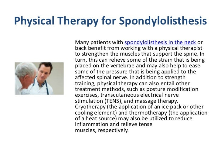 spondylothesis physical therapy Physical therapy treatment in combination with management of  a systematic review of physiotherapy for spondylolysis and spondylolisthesis manual therapy.