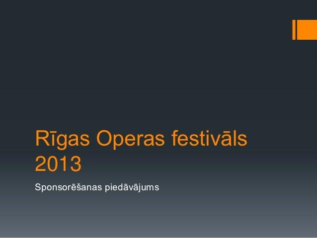 Rīgas Operas festivāls2013Sponsorēšanas piedāvājums