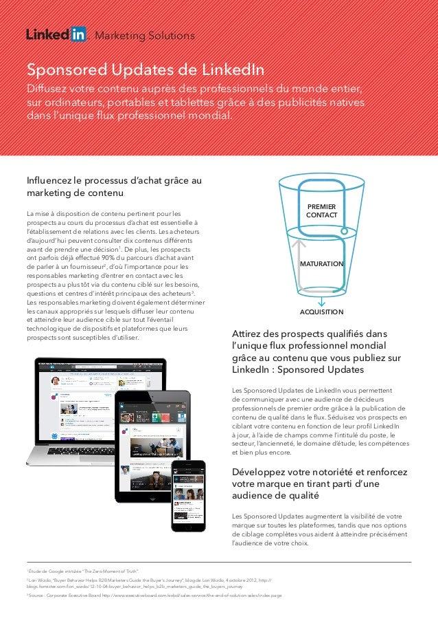 Marketing Solutions Sponsored Updates de LinkedIn Diffusez votre contenu auprès des professionnels du monde entier, sur or...