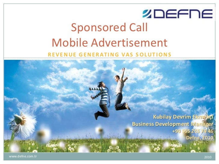 Revenue generating VAS Solutions<br />Sponsored CallMobile Advertisement<br />Kubilay Devrim Ekmekçi<br />Business Develop...