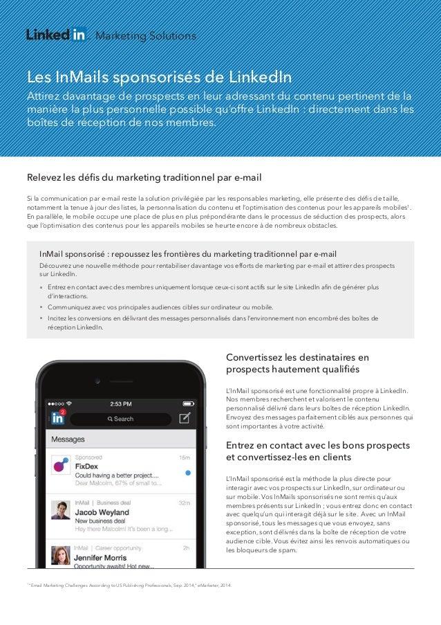 Marketing Solutions Les InMails sponsorisés de LinkedIn Attirez davantage de prospects en leur adressant du contenu pertin...