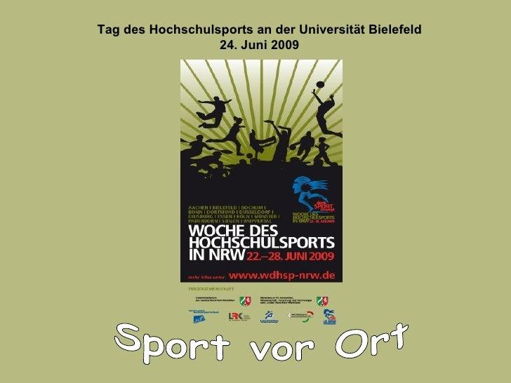 Sport vor Ort Tag des Hochschulsports an der Universität Bielefeld 24. Juni 2009