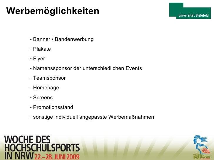 Werbemöglichkeiten <ul><li>Banner / Bandenwerbung </li></ul><ul><li>Plakate  </li></ul><ul><li>Flyer </li></ul><ul><li>Nam...