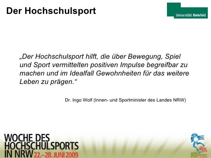 """Der Hochschulsport """" Der Hochschulsport hilft, die über Bewegung, Spiel und Sport vermittelten positiven Impulse begreifba..."""