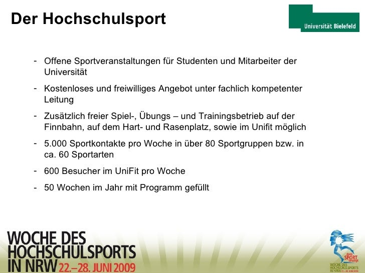 Der Hochschulsport <ul><li>Offene Sportveranstaltungen für Studenten und Mitarbeiter der  Universität </li></ul><ul><li>Ko...