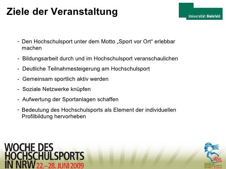 """Ziele der Veranstaltung <ul><li>Den Hochschulsport unter dem Motto """"Sport vor Ort"""" erlebbar  machen </li></ul><ul><li>-  B..."""
