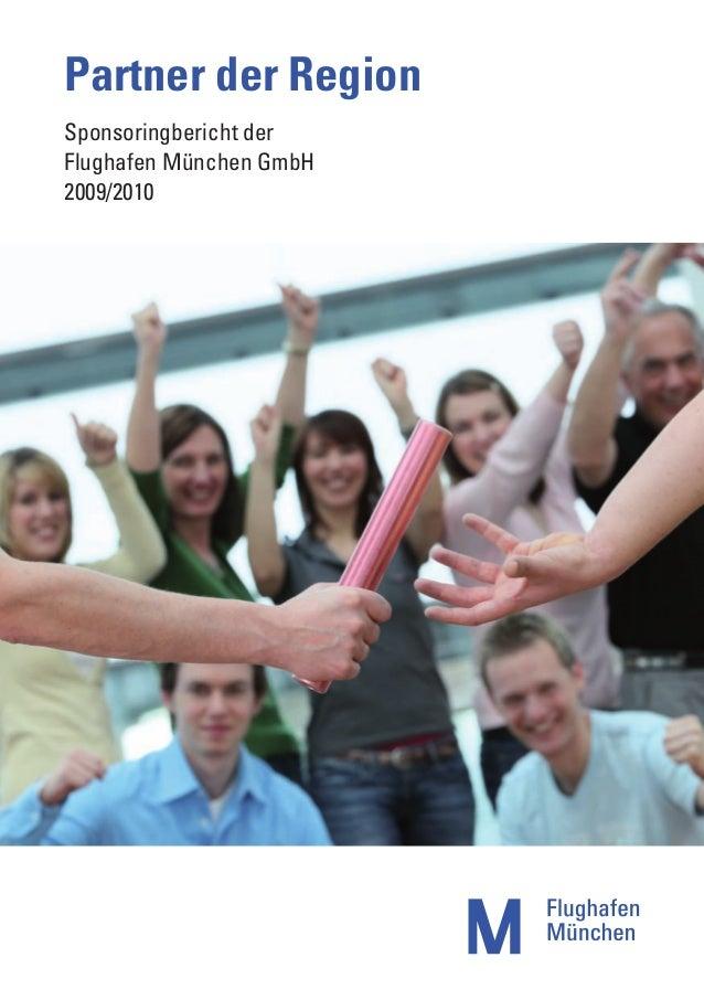 Partner der RegionSponsoringbericht derFlughafen München GmbH2009/2010