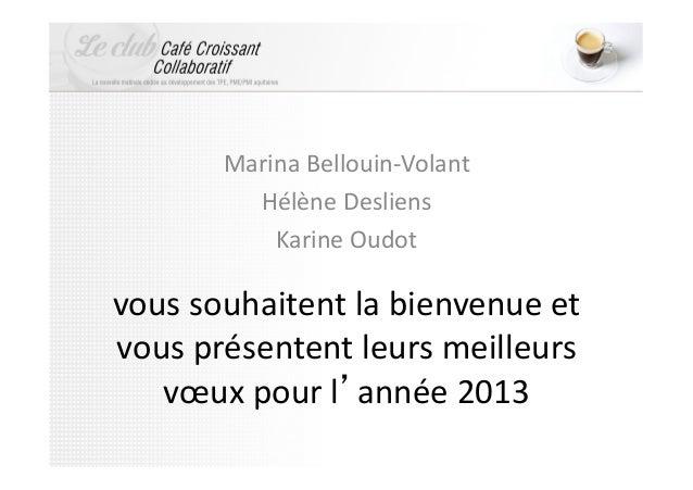 Marina Bellouin-‐Volant             Hélène Desliens               Karine Oudot vous souhaitent la bienv...