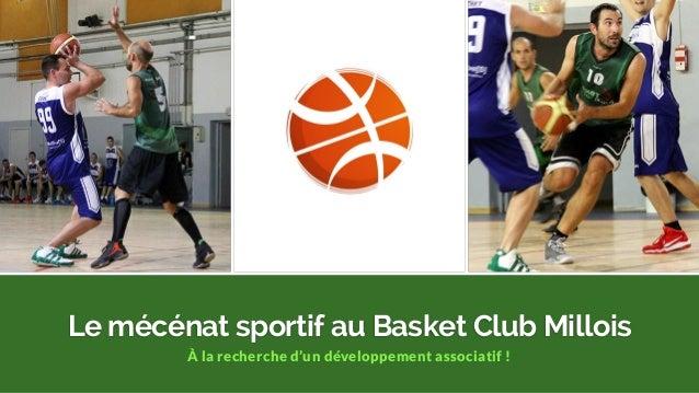 Le mécénat sportif au Basket Club Millois À la recherche d'un développement associatif !