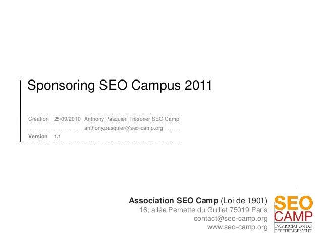 Association SEO Camp (Loi de 1901) 16, allée Pernette du Guillet 75019 Paris contact@seo-camp.org www.seo-camp.org Sponsor...