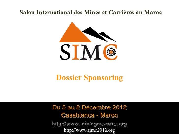 Salon International des Mines et Carrières au Maroc             Dossier Sponsoring           Du 5 au 8 Décembre 2012      ...