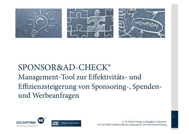 SPONSOR&AD-CHECK®Management-Tool zur Effektivitäts- undEffizienzsteigerung von Sponsoring-, Spenden-und Werbeanfragen        ...
