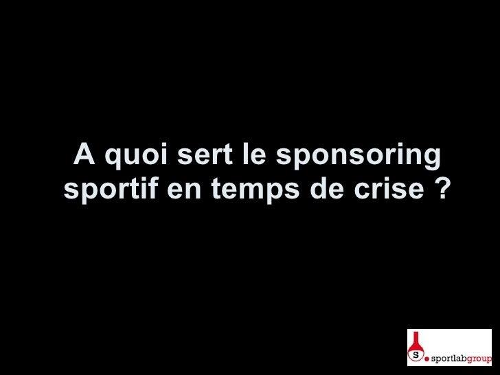 A quoi sert le sponsoring sportif en temps de crise ?