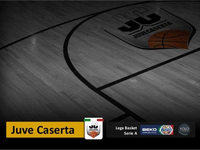 Juve Caserta   Lega Basket                   Serie A