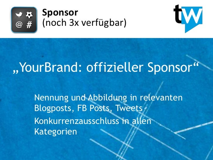 "Sponsor     (noch 3x verfügbar)""YourBrand: offizieller Sponsor""   Nennung und Abbildung in relevanten   Blogposts, FB Post..."
