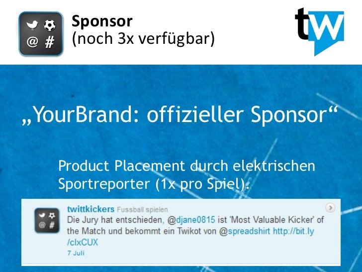 "Sponsor     (noch 3x verfügbar)""YourBrand: offizieller Sponsor""   Product Placement durch elektrischen   Sportreporter (1x..."