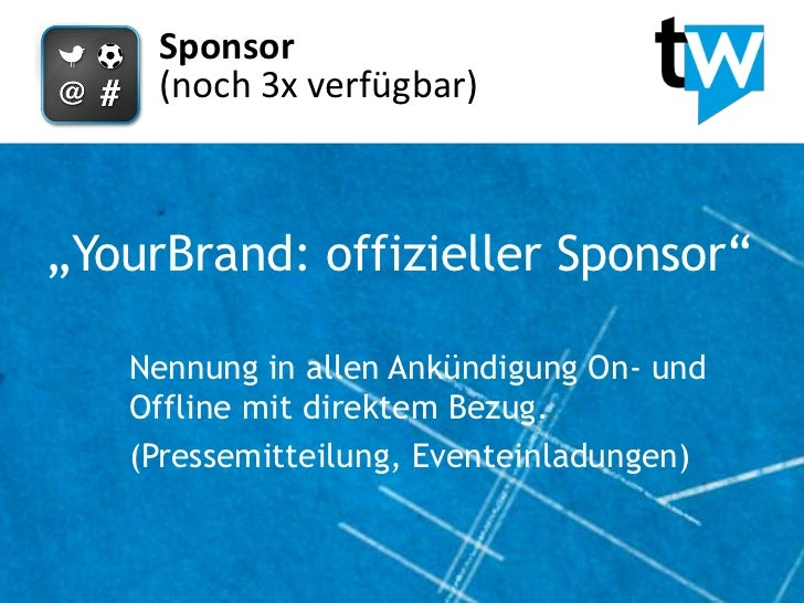 """Sponsor     (noch 3x verfügbar)""""YourBrand: offizieller Sponsor""""   Nennung in allen Ankündigung On- und   Offline mit direk..."""