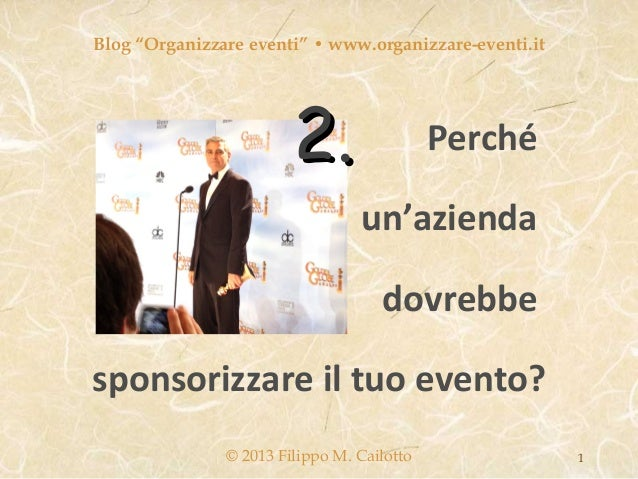 """Blog """"Organizzare eventi"""" • www.organizzare-eventi.it                        2.                  Perché                   ..."""