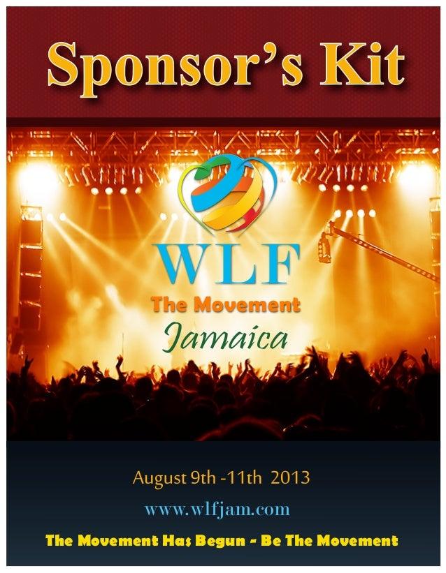 Sponsor's Kit           WLF           The Movement             Jamaica           www.wlfjam.comThe Movement Has Begun - Be...