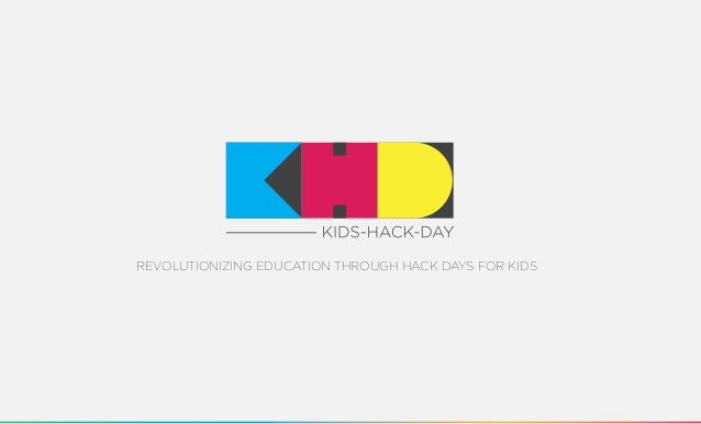 Revolutionizing education through hack days for kids