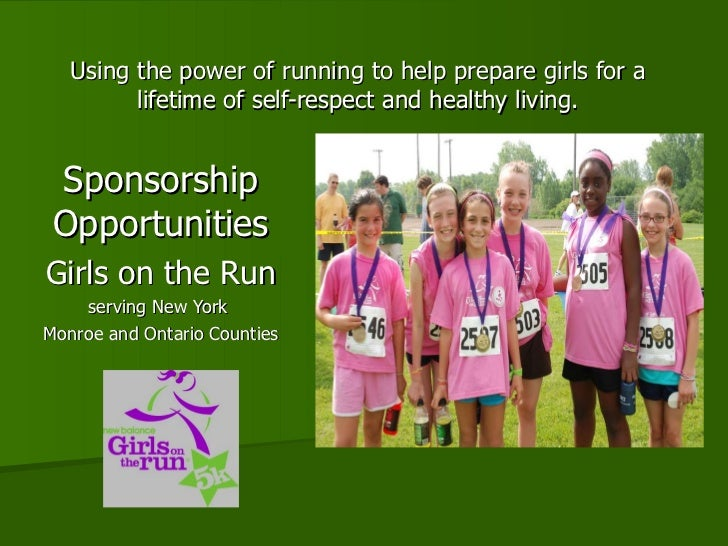Using the power of running to help prepare girls for a lifetime of self-respect and healthy living. Sponsorship Opportunit...