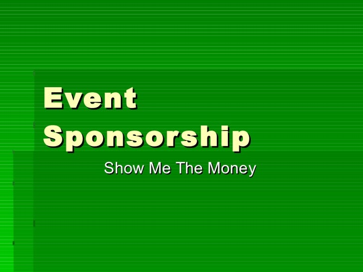 Event Sponsorship Show Me The Money