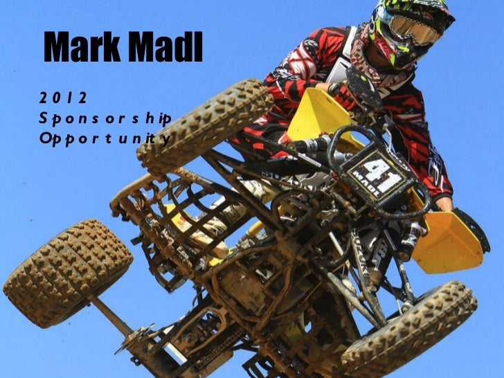 Mark Madl - 2012 Sponsorship Opportunities 2011 AMA Pro-Am Production Champion Mark Madl 2012 Sponsorship Opportunity