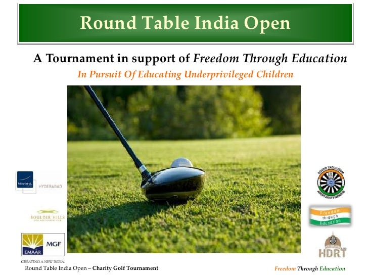 Round Table India Open   A Tournament in support of Freedom Through Education                   In Pursuit Of Educating Un...