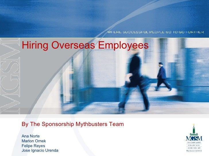 Hiring Overseas Employees By The Sponsorship Mythbusters Team Ana Norte Marlon Ornek Felipe Reyes Jose Ignacio Urenda