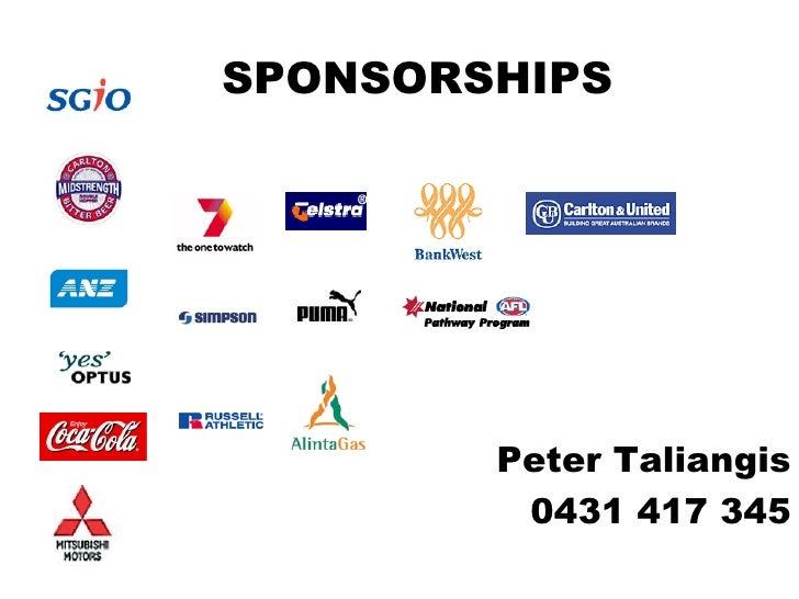 SPONSORSHIPS Peter Taliangis 0431 417 345