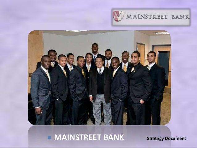    MAINSTREET BANK   Strategy Document