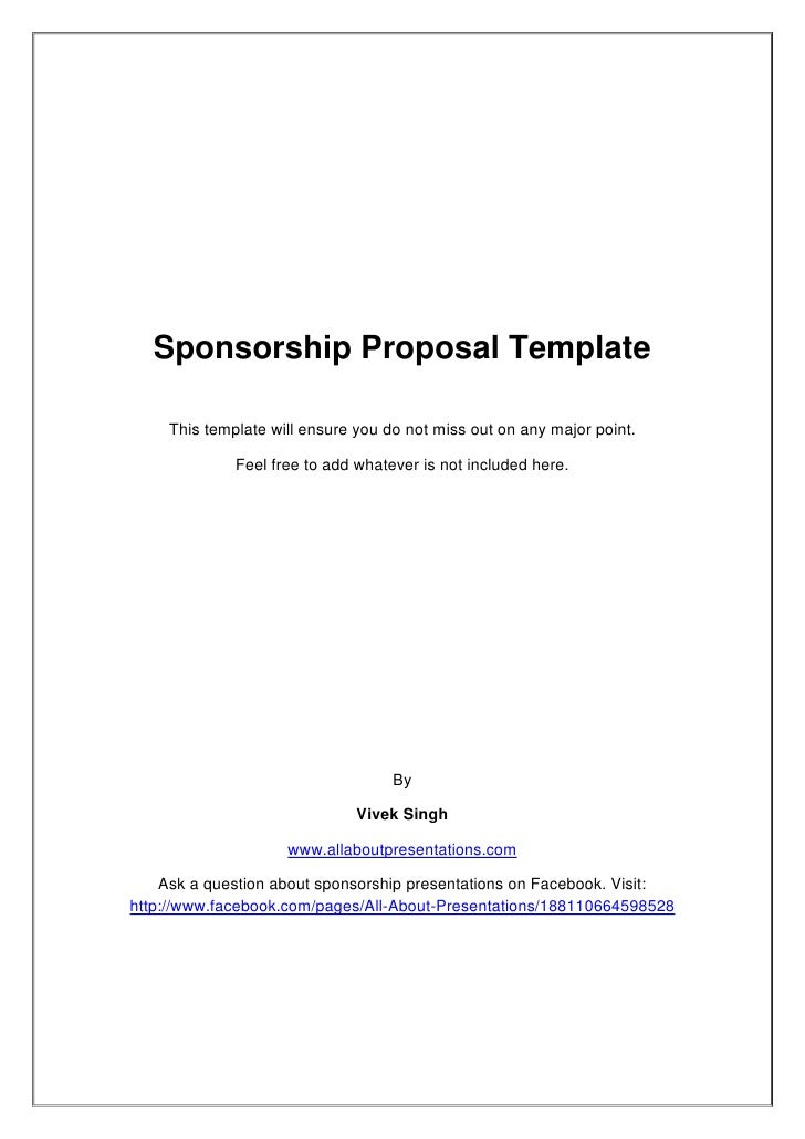Sponsorship Proposal Template     This template will ensure you do not miss out on any major point.              Feel free...
