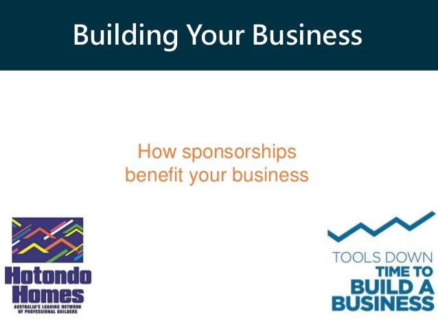 Building Your Business How sponsorships benefit your business