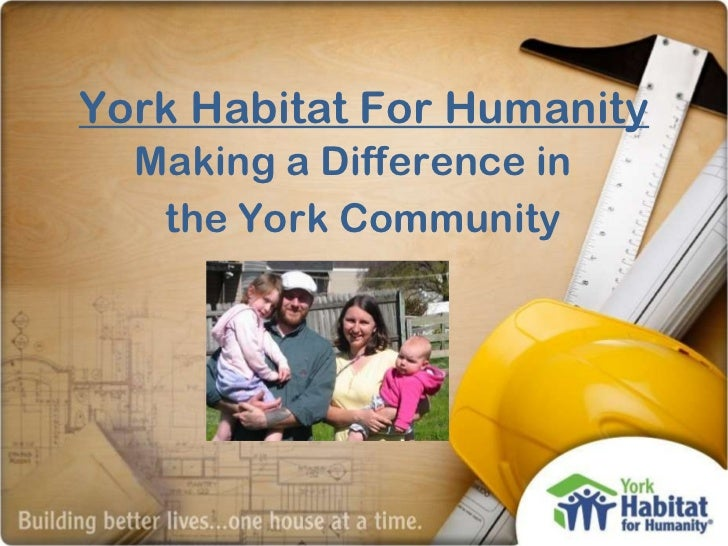 York Habitat For Humanity Making a Difference in  the York Community