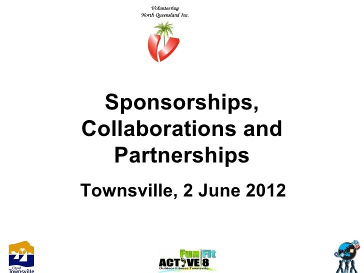 Sponsorships,Collaborations and   PartnershipsTownsville, 2 June 2012