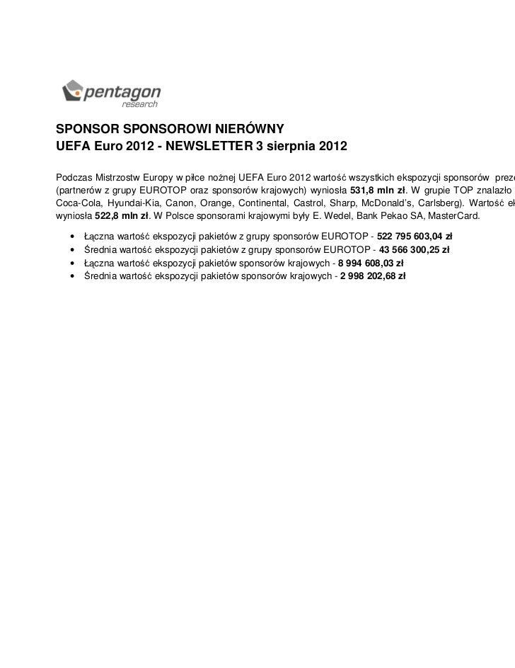 SPONSOR SPONSOROWI NIERÓWNYUEFA Euro 2012 - NEWSLETTER 3 sierpnia 2012Podczas Mistrzostw Europy w piłce no nej UEFA Euro 2...