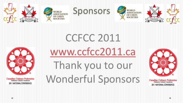 Sponsors   CCFCC 2011www.ccfcc2011.ca Thank you to ourWonderful Sponsors