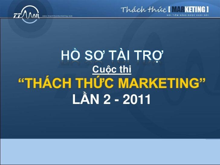 """Cuộc thi""""THÁCH THỨC MARKETING""""       LẦN 2 - 2011"""