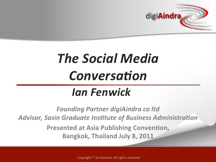 digiAindra                 The Social Media                    Conversa2on                         Ian Fenwick ...